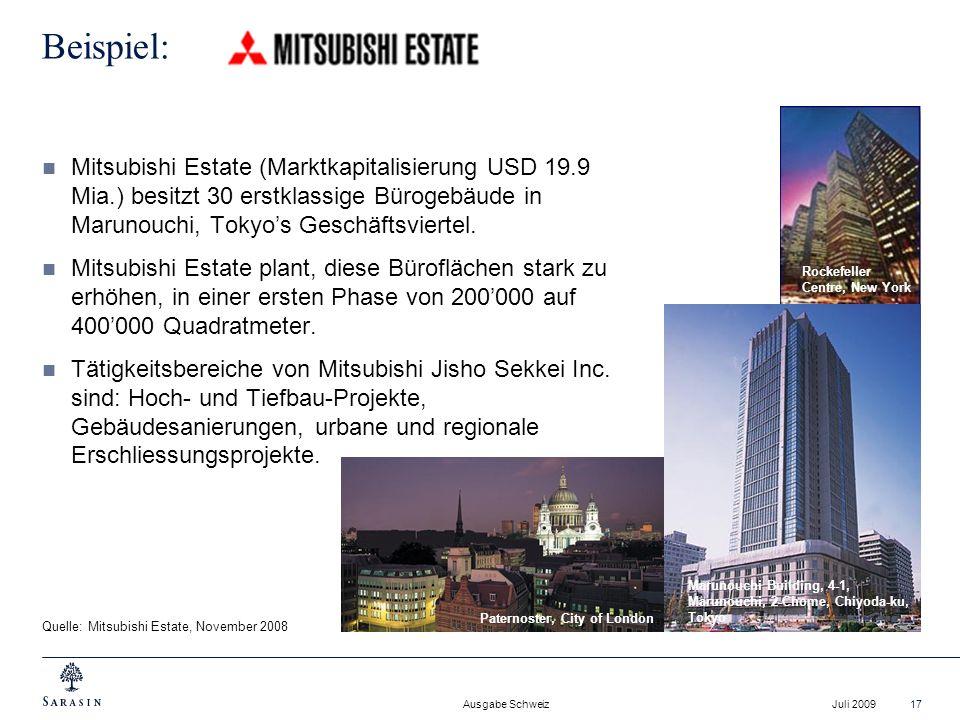 Ausgabe Schweiz Juli 200917 Mitsubishi Estate (Marktkapitalisierung USD 19.9 Mia.) besitzt 30 erstklassige Bürogebäude in Marunouchi, Tokyos Geschäfts