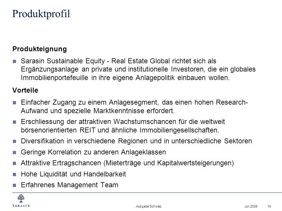 Ausgabe Schweiz Juli 200919 Produktprofil Produkteignung Sarasin Sustainable Equity - Real Estate Global richtet sich als Ergänzungsanlage an private