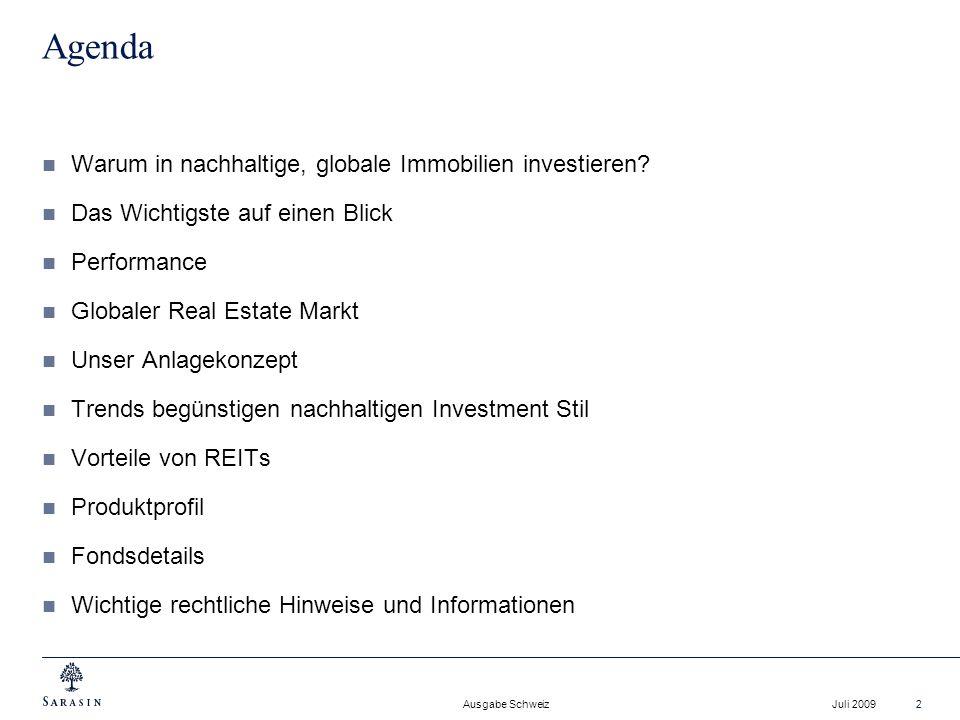 Ausgabe Schweiz Juli 20092 Agenda Warum in nachhaltige, globale Immobilien investieren? Das Wichtigste auf einen Blick Performance Globaler Real Estat