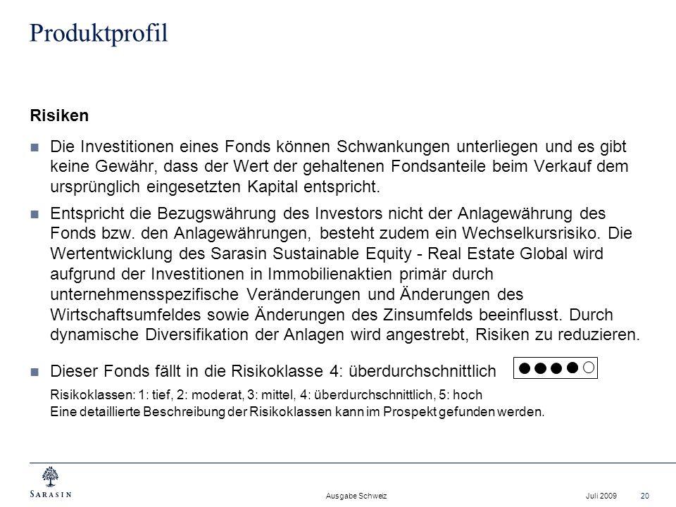 Ausgabe Schweiz Juli 200920 Produktprofil Risiken Die Investitionen eines Fonds können Schwankungen unterliegen und es gibt keine Gewähr, dass der Wer