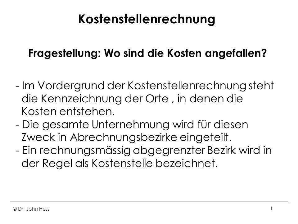 © Dr.John Hess12 Arten von Kostenstellen II - Verwaltungsstellen.
