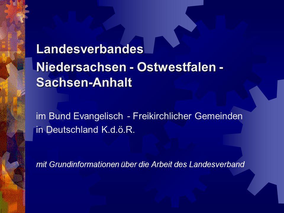 Landesverbandes Niedersachsen - Ostwestfalen - Sachsen-Anhalt im Bund Evangelisch - Freikirchlicher Gemeinden in Deutschland K.d.ö.R. mit Grundinforma