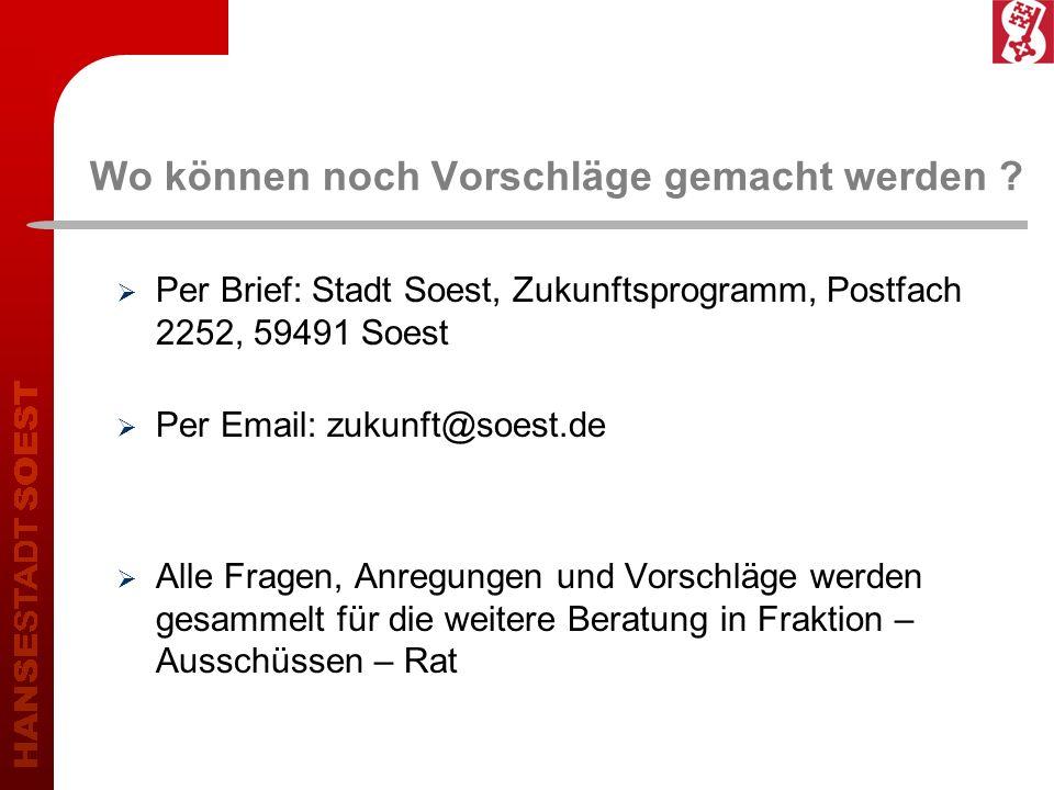 Wo können noch Vorschläge gemacht werden ? Per Brief: Stadt Soest, Zukunftsprogramm, Postfach 2252, 59491 Soest Per Email: zukunft@soest.de Alle Frage