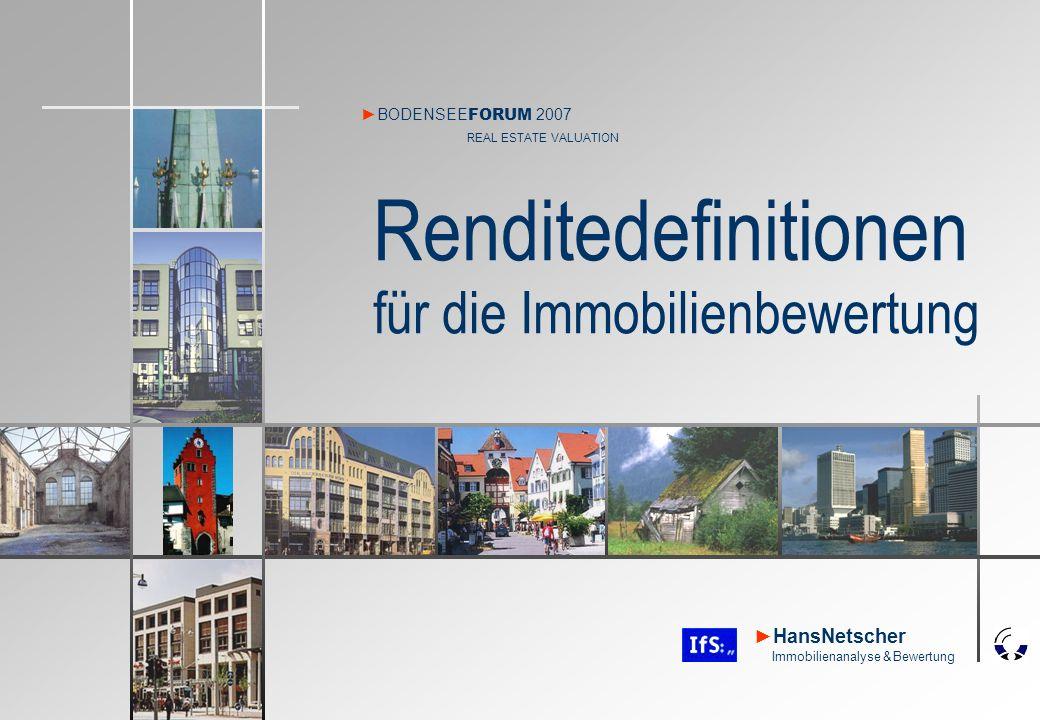 Bodenseeforum 2007: Renditedefinitionen für die Immobilienbewertung HansNetscher Immobilienanalyse & Bewertung Hans Netscher Folie 2 Trends aus Immobilienwirtschaft und Wertermittlung 1.Volatile Märkte bedingen Preis- und Wertänderungen, an die sich einige erst gewöhnen müssen.