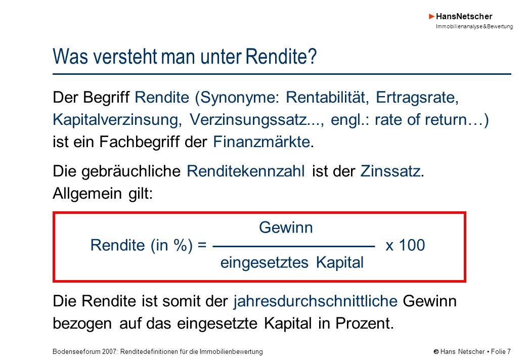 Bodenseeforum 2007: Renditedefinitionen für die Immobilienbewertung HansNetscher Immobilienanalyse & Bewertung Hans Netscher Folie 18 Für die Analyse der Vergleichsobjekte gilt Die Analyse der Vergleichsobjekte erfolgt auf der Grundlage vorliegender Bestands- und Vertragsdaten.
