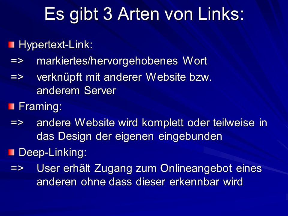Es gibt 3 Arten von Links: Hypertext-Link: =>markiertes/hervorgehobenes Wort =>markiertes/hervorgehobenes Wort =>verknüpft mit anderer Website bzw. an