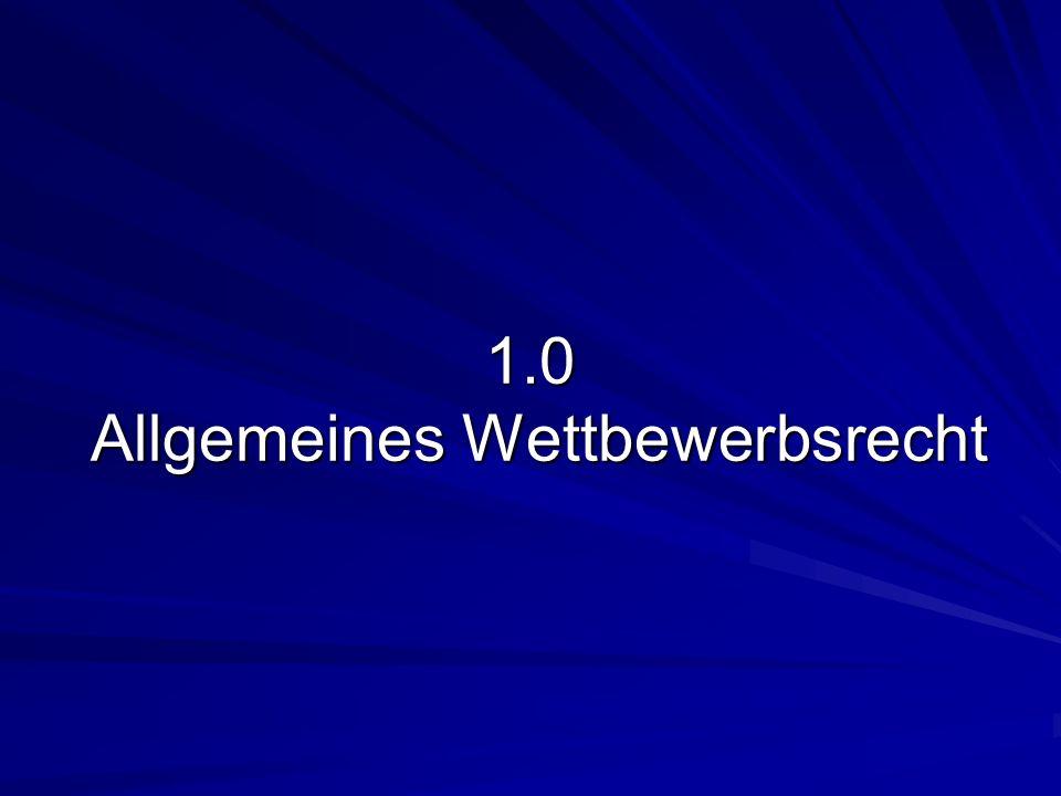 1.0 Allgemeines Wettbewerbsrecht