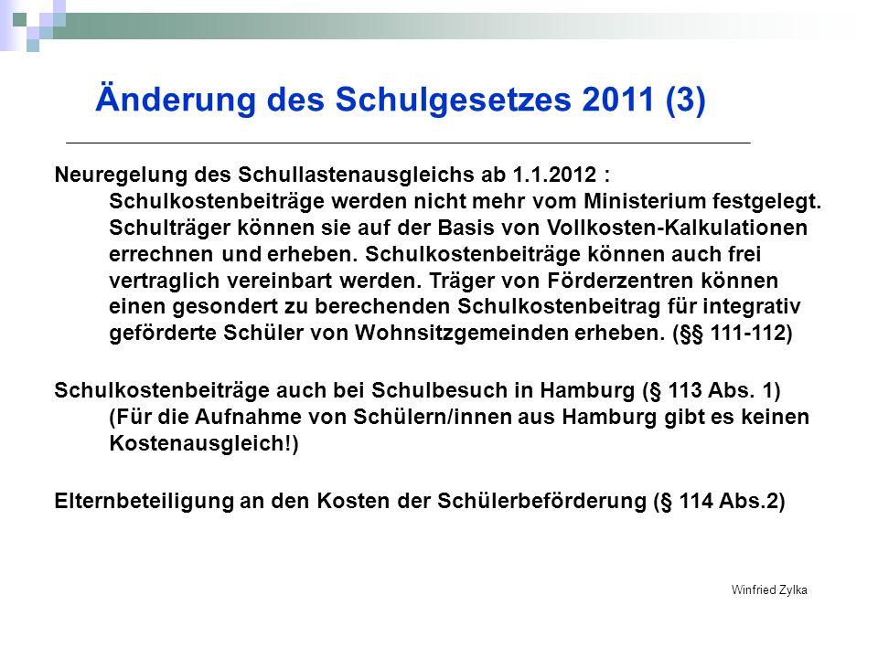 Winfried Zylka Änderung des Schulgesetzes 2011 (3) Neuregelung des Schullastenausgleichs ab 1.1.2012 : Schulkostenbeiträge werden nicht mehr vom Minis