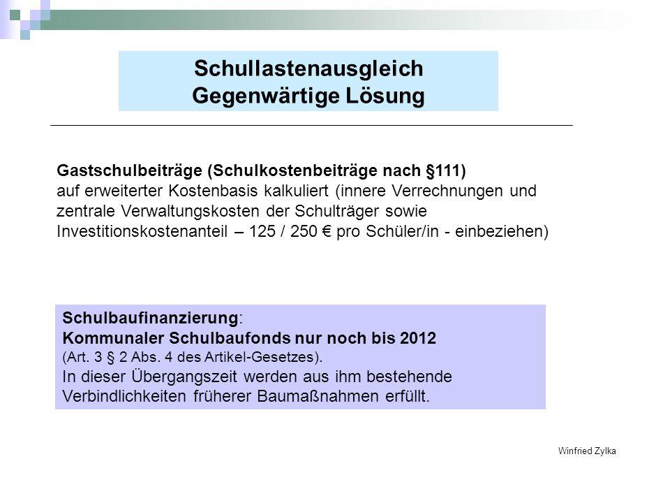 Schullastenausgleich Gegenwärtige Lösung Gastschulbeiträge (Schulkostenbeiträge nach §111) auf erweiterter Kostenbasis kalkuliert (innere Verrechnunge