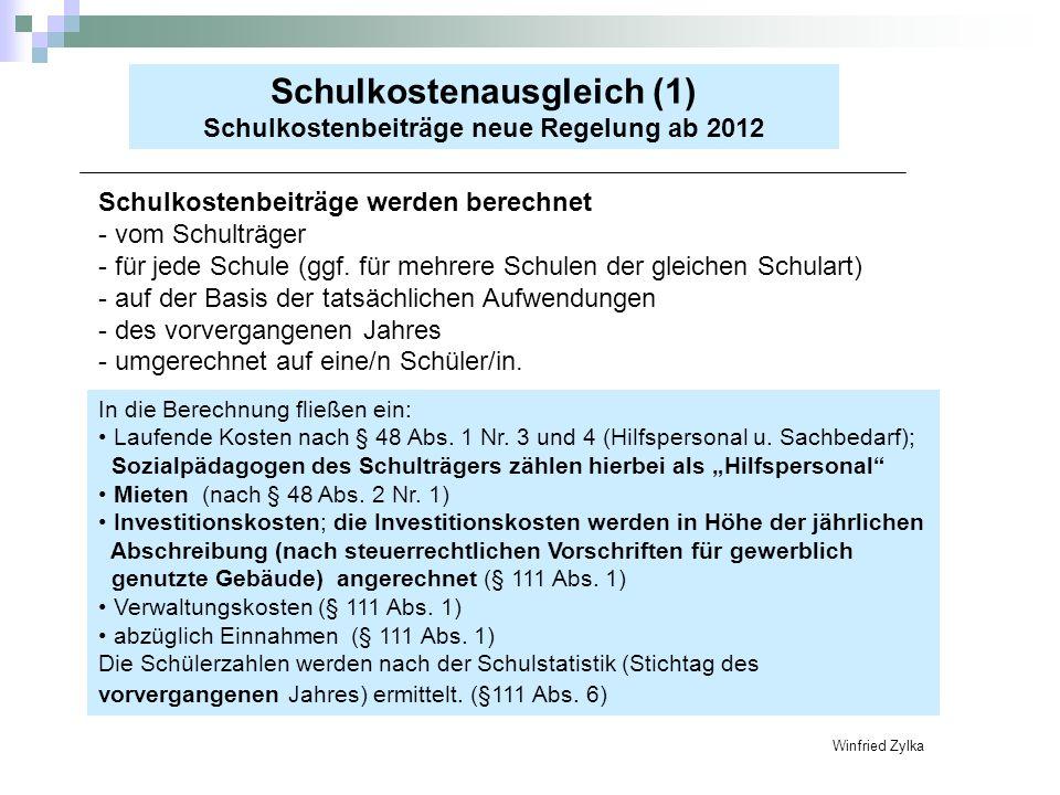 Schulkostenausgleich (1) Schulkostenbeiträge neue Regelung ab 2012 Schulkostenbeiträge werden berechnet - vom Schulträger - für jede Schule (ggf. für