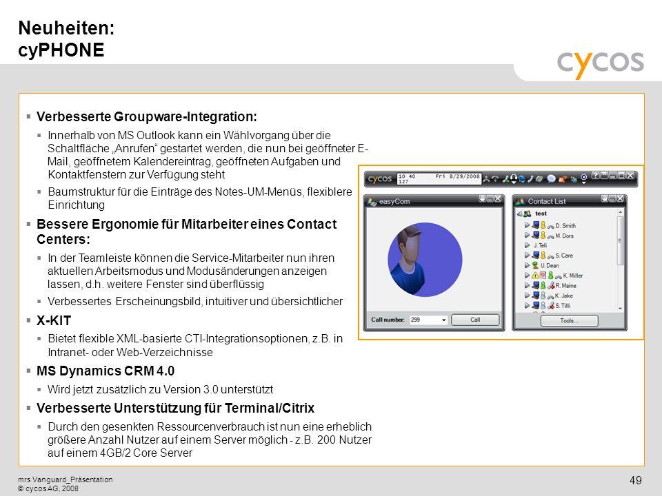 Kurztitel mrs Vanguard_Präsentation © cycos AG, 2008 48 Neuheiten: SAP-Integration Unterstützung für BC-SMTP (SAPConnect basierend auf SMTP): Neue Obe