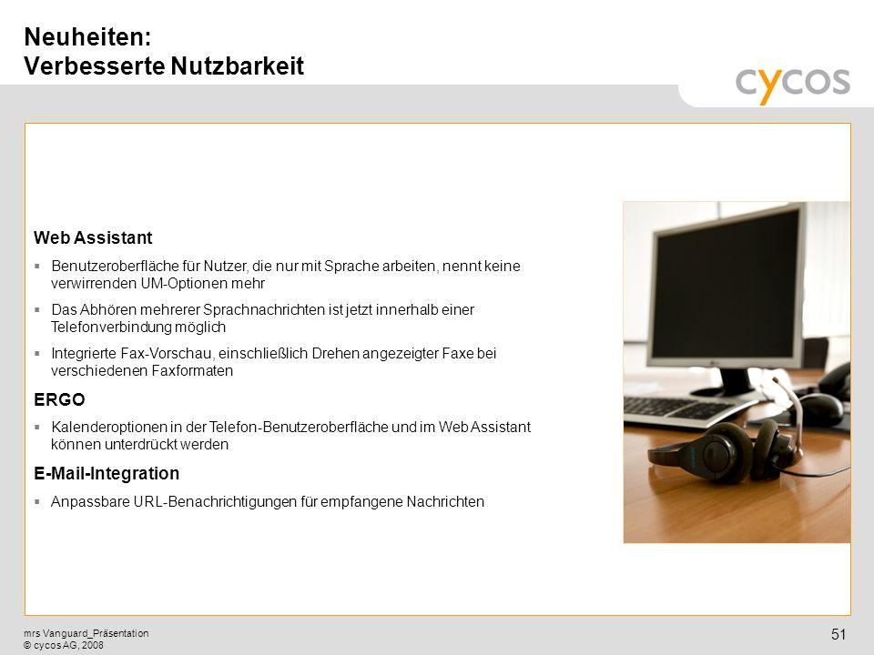 Kurztitel mrs Vanguard_Präsentation © cycos AG, 2008 50 Neuheiten: Verbesserte Unterstützung für Multisites und Mehrsprachigkeit Unterstützung für Mul