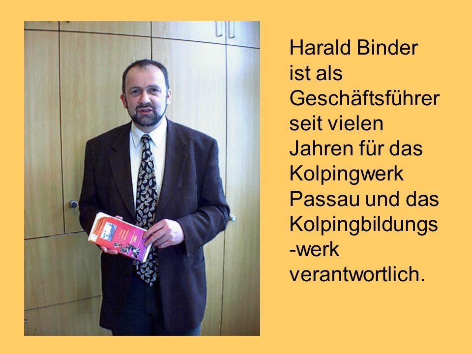 Harald Binder ist als Geschäftsführer seit vielen Jahren für das Kolpingwerk Passau und das Kolpingbildungs -werk verantwortlich.