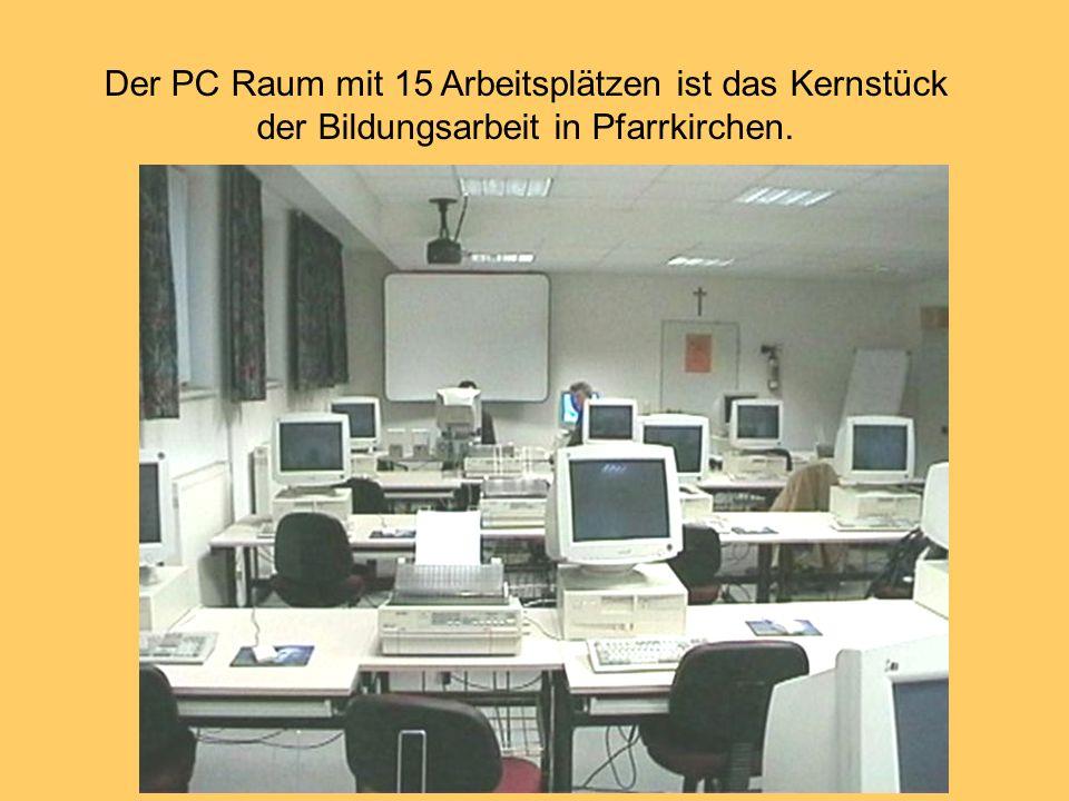 Der PC Raum mit 15 Arbeitsplätzen ist das Kernstück der Bildungsarbeit in Pfarrkirchen.
