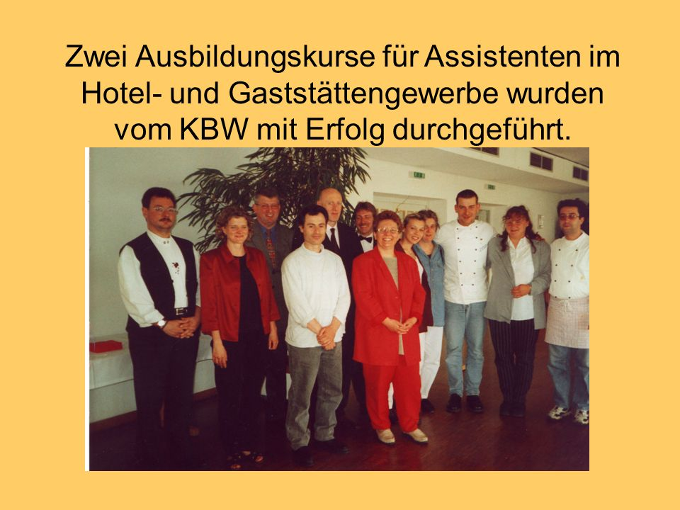 Zwei Ausbildungskurse für Assistenten im Hotel- und Gaststättengewerbe wurden vom KBW mit Erfolg durchgeführt.