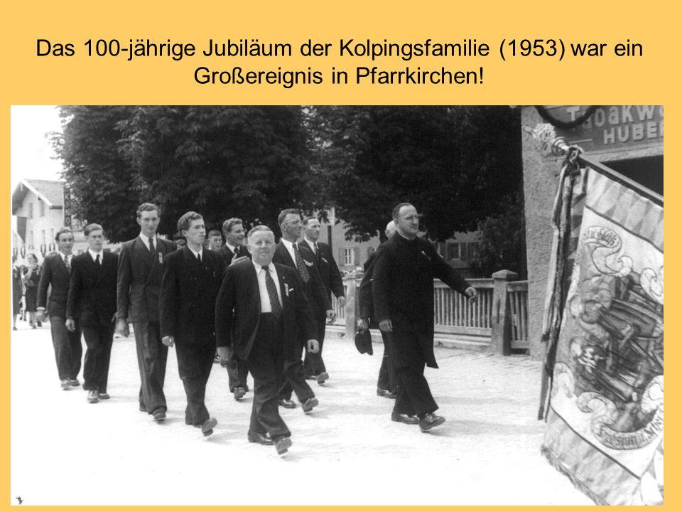 Das 100-jährige Jubiläum der Kolpingsfamilie (1953) war ein Großereignis in Pfarrkirchen!