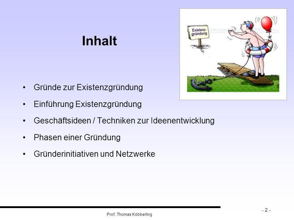 Prof. Thomas Köbberling - 13 - Zahlen und Fakten zur Selbstständigkeit