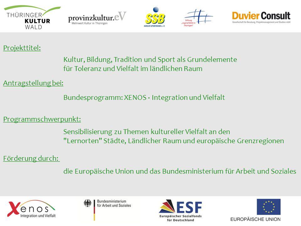 Förderung durch: die Europäische Union und das Bundesministerium für Arbeit und Soziales Projekttitel: Kultur, Bildung, Tradition und Sport als Grunde