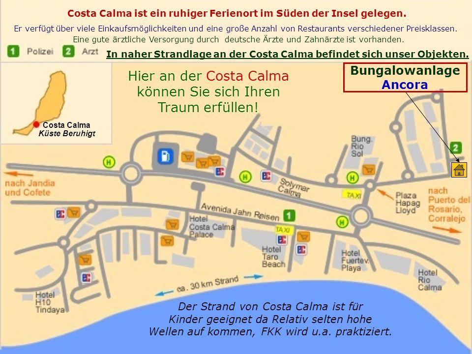 Das Urlauberparadies Costa Calma befindet sich 60 KM südlich des Flughafens, Richtung Morro Jable. Der Strand von Costa Calma ist eine große Bucht mit