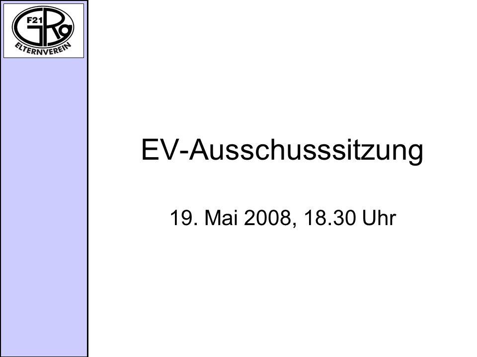 EV-Ausschusssitzung 19. Mai 2008, 18.30 Uhr