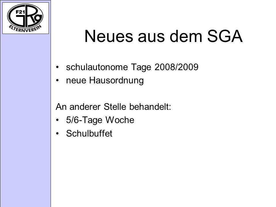 Neues aus dem SGA schulautonome Tage 2008/2009 neue Hausordnung An anderer Stelle behandelt: 5/6-Tage Woche Schulbuffet
