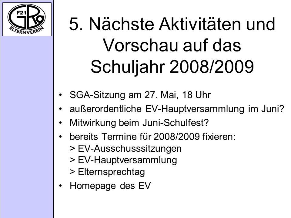 5.Nächste Aktivitäten und Vorschau auf das Schuljahr 2008/2009 SGA-Sitzung am 27.