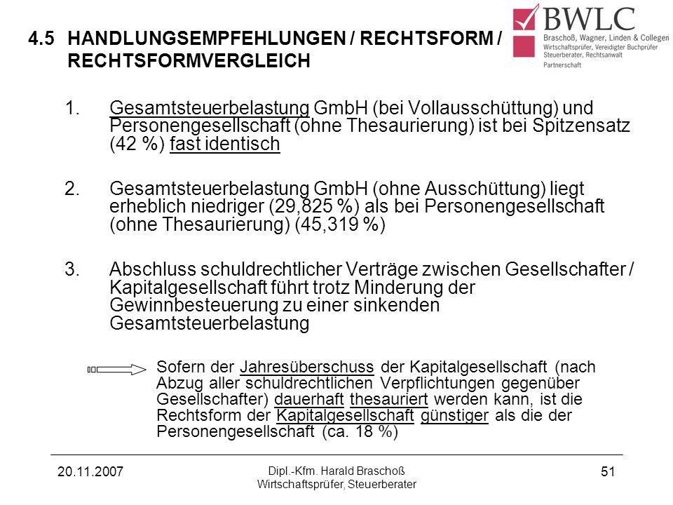 20.11.2007 Dipl.-Kfm. Harald Braschoß Wirtschaftsprüfer, Steuerberater 51 4.5HANDLUNGSEMPFEHLUNGEN / RECHTSFORM / RECHTSFORMVERGLEICH 1.Gesamtsteuerbe