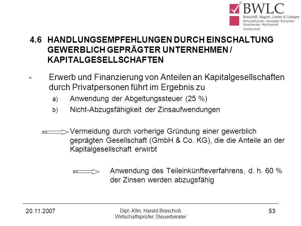20.11.2007 Dipl.-Kfm. Harald Braschoß Wirtschaftsprüfer, Steuerberater 53 4.6HANDLUNGSEMPFEHLUNGEN DURCH EINSCHALTUNG GEWERBLICH GEPRÄGTER UNTERNEHMEN