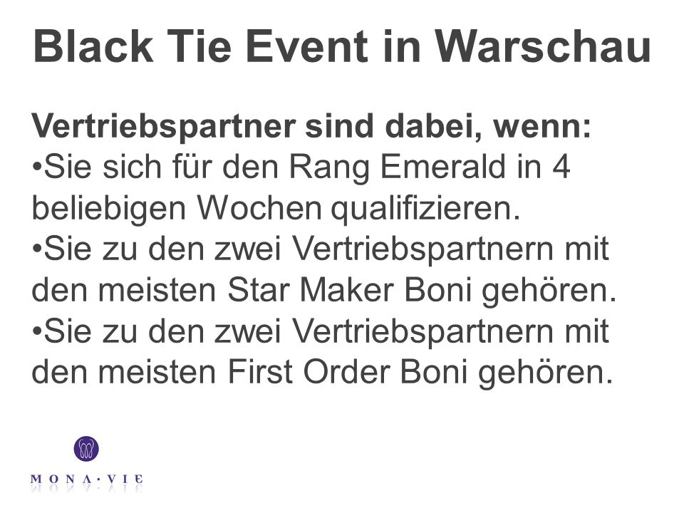 Black Tie Event in Warschau Vertriebspartner sind dabei, wenn: Sie sich für den Rang Emerald in 4 beliebigen Wochen qualifizieren.