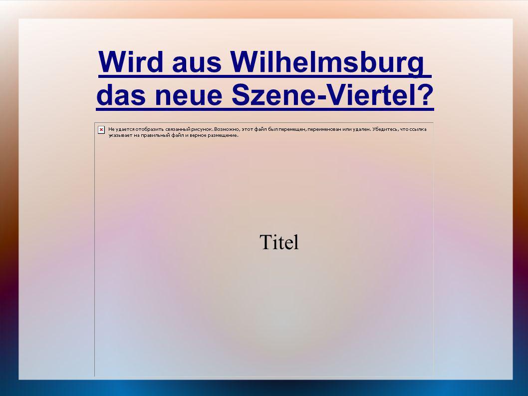 Wird aus Wilhelmsburg das neue Szene-Viertel? Titel