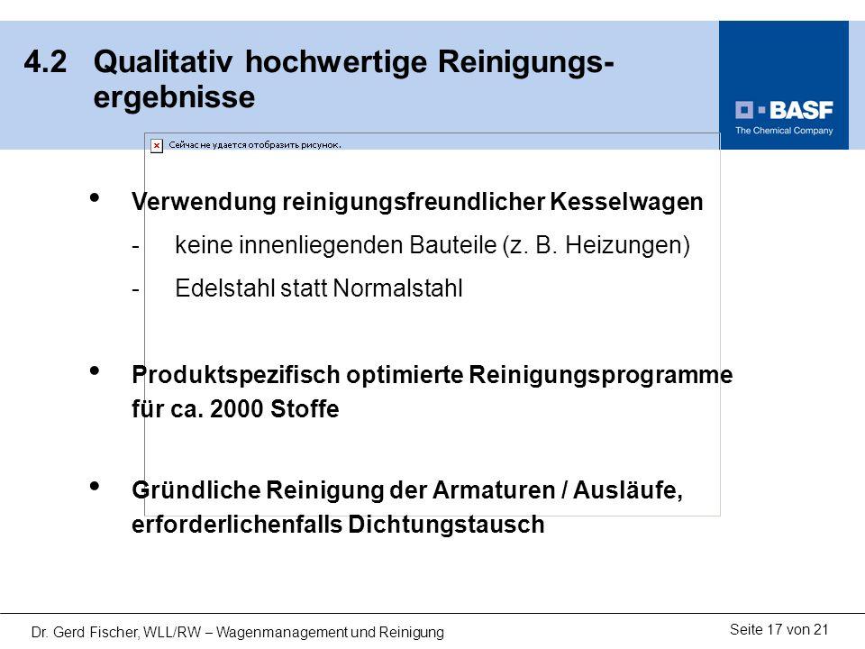 Seite 17 von 21 Dr. Gerd Fischer, WLL/RW – Wagenmanagement und Reinigung 4.2 Qualitativ hochwertige Reinigungs- ergebnisse Verwendung reinigungsfreund