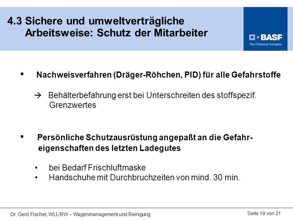 Seite 19 von 21 Dr. Gerd Fischer, WLL/RW – Wagenmanagement und Reinigung 4.3 Sichere und umweltverträgliche Arbeitsweise: Schutz der Mitarbeiter Nachw