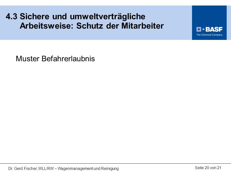 Seite 20 von 21 Dr. Gerd Fischer, WLL/RW – Wagenmanagement und Reinigung 4.3 Sichere und umweltverträgliche Arbeitsweise: Schutz der Mitarbeiter Muste