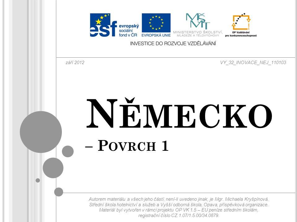 N ĚMECKO – P OVRCH 1 Autorem materiálu a všech jeho částí, není-li uvedeno jinak, je Mgr.