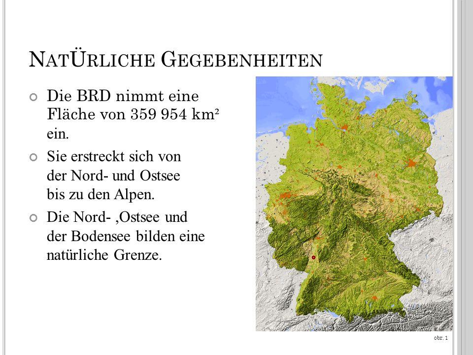 N AT Ü RLICHE G EGEBENHEITEN Die BRD nimmt eine Fläche von 359 954 km ² ein.