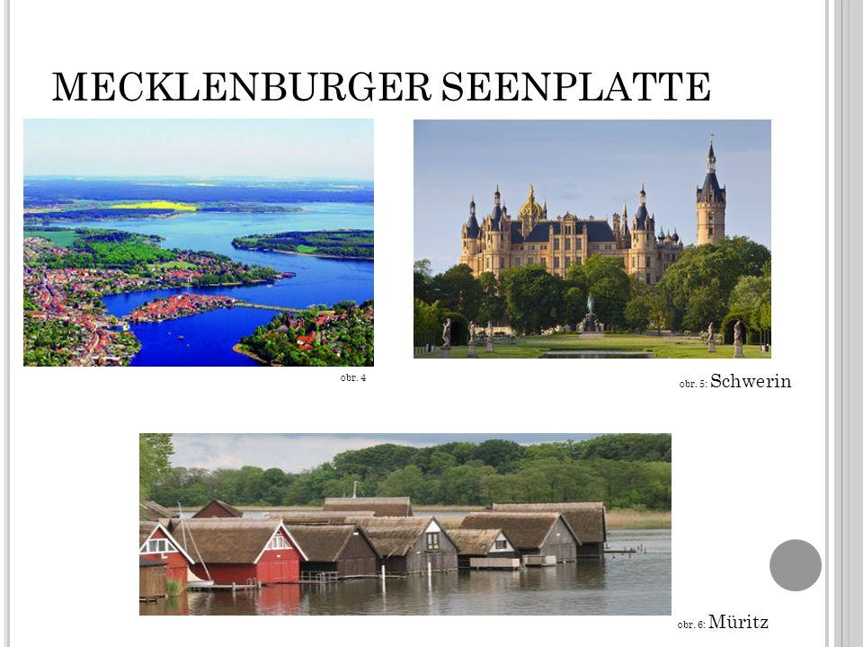 MECKLENBURGER SEENPLATTE obr. 4 obr. 5: Schwerin obr. 6: Müritz