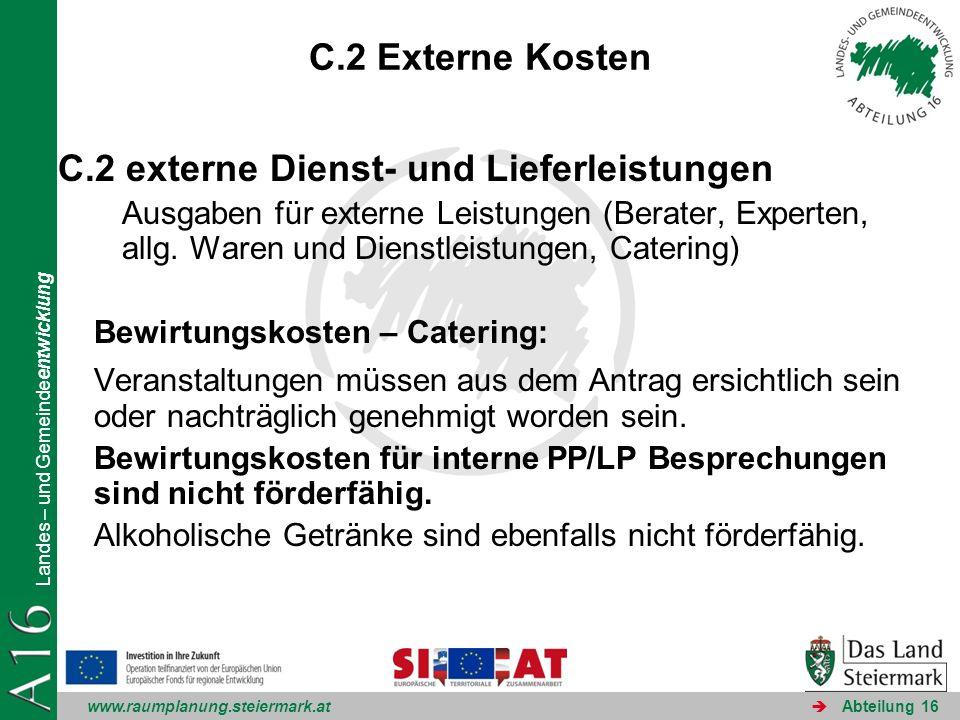 www.raumplanung.steiermark.at Landes – und Gemeindeentwicklung Abteilung 16 C.2 Externe Kosten C.2 externe Dienst- und Lieferleistungen Ausgaben für externe Leistungen (Berater, Experten, allg.