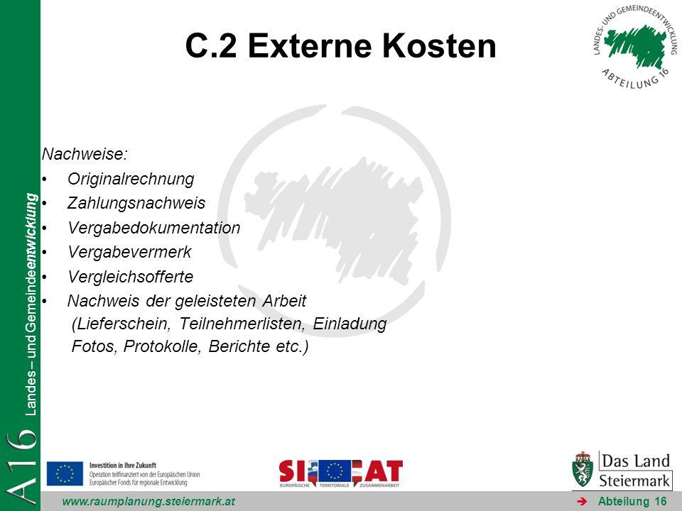 www.raumplanung.steiermark.at Landes – und Gemeindeentwicklung Abteilung 16 C.2 Externe Kosten Nachweise: Originalrechnung Zahlungsnachweis Vergabedok