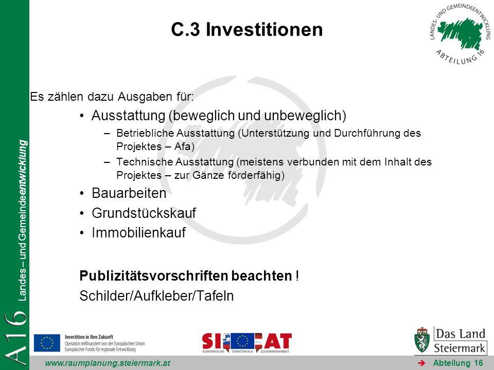 www.raumplanung.steiermark.at Landes – und Gemeindeentwicklung Abteilung 16 C.3 Investitionen Es zählen dazu Ausgaben für: Ausstattung (beweglich und