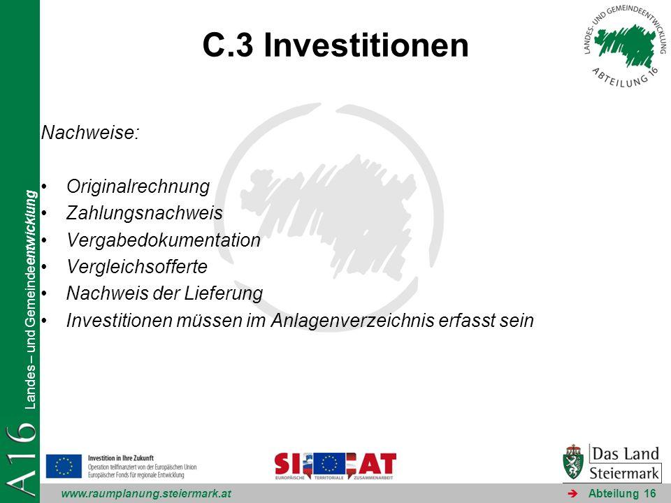 www.raumplanung.steiermark.at Landes – und Gemeindeentwicklung Abteilung 16 C.3 Investitionen Nachweise: Originalrechnung Zahlungsnachweis Vergabedoku