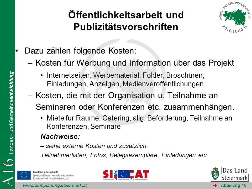 www.raumplanung.steiermark.at Landes – und Gemeindeentwicklung Abteilung 16 Öffentlichkeitsarbeit und Publizitätsvorschriften Dazu zählen folgende Kos