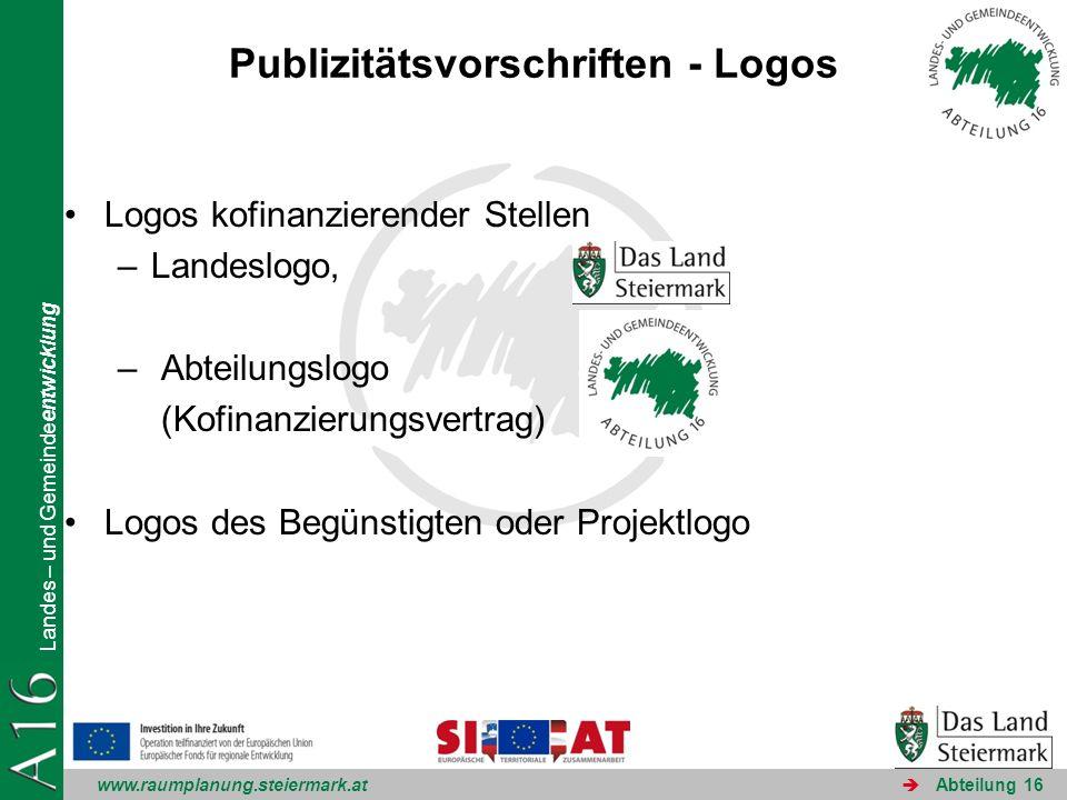 www.raumplanung.steiermark.at Landes – und Gemeindeentwicklung Abteilung 16 Publizitätsvorschriften - Logos Logos kofinanzierender Stellen –Landeslogo