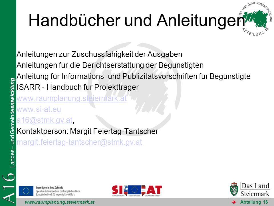 www.raumplanung.steiermark.at Landes – und Gemeindeentwicklung Abteilung 16 Handbücher und Anleitungen Anleitungen zur Zuschussfähigkeit der Ausgaben