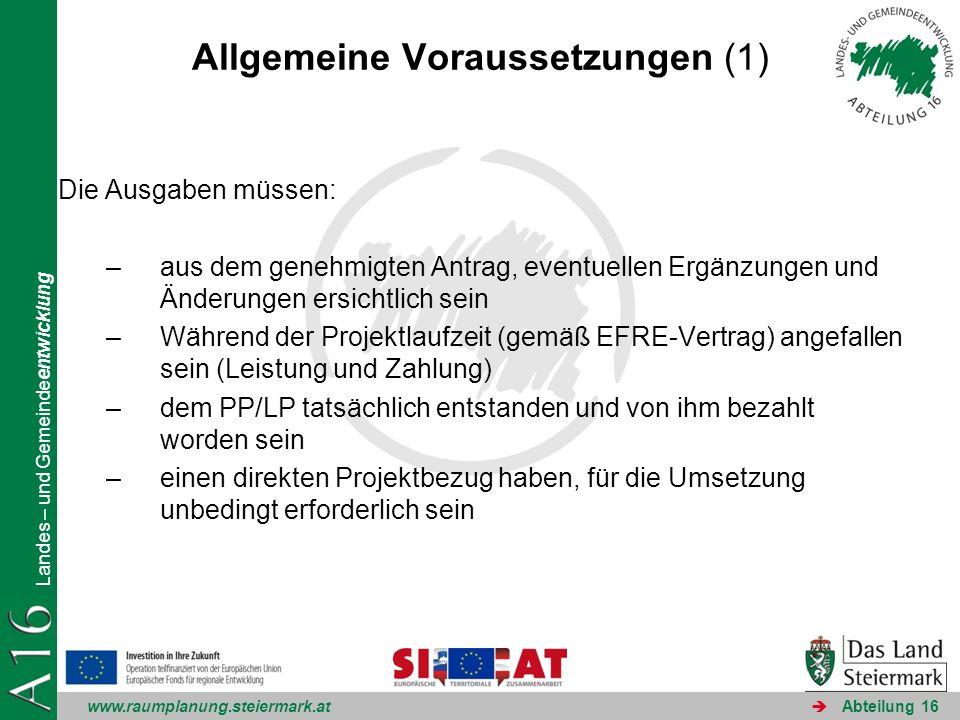 www.raumplanung.steiermark.at Landes – und Gemeindeentwicklung Abteilung 16 Allgemeine Voraussetzungen (1) Die Ausgaben müssen: –aus dem genehmigten A