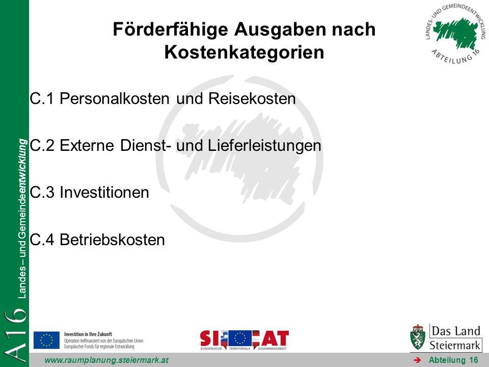 www.raumplanung.steiermark.at Landes – und Gemeindeentwicklung Abteilung 16 Förderfähige Ausgaben nach Kostenkategorien C.1 Personalkosten und Reiseko