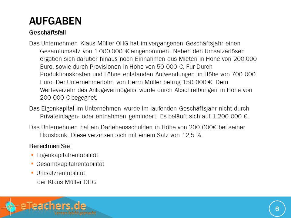 AUFGABEN Geschäftsfall Das Unternehmen Klaus Müller OHG hat im vergangenen Geschäftsjahr einen Gesamtumsatz von 1.000.000 eingenommen. Neben den Umsat