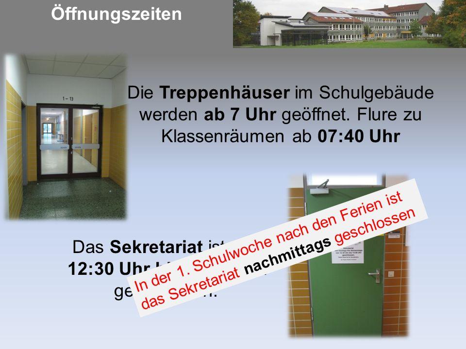 Öffnungszeiten Die Treppenhäuser im Schulgebäude werden ab 7 Uhr geöffnet.