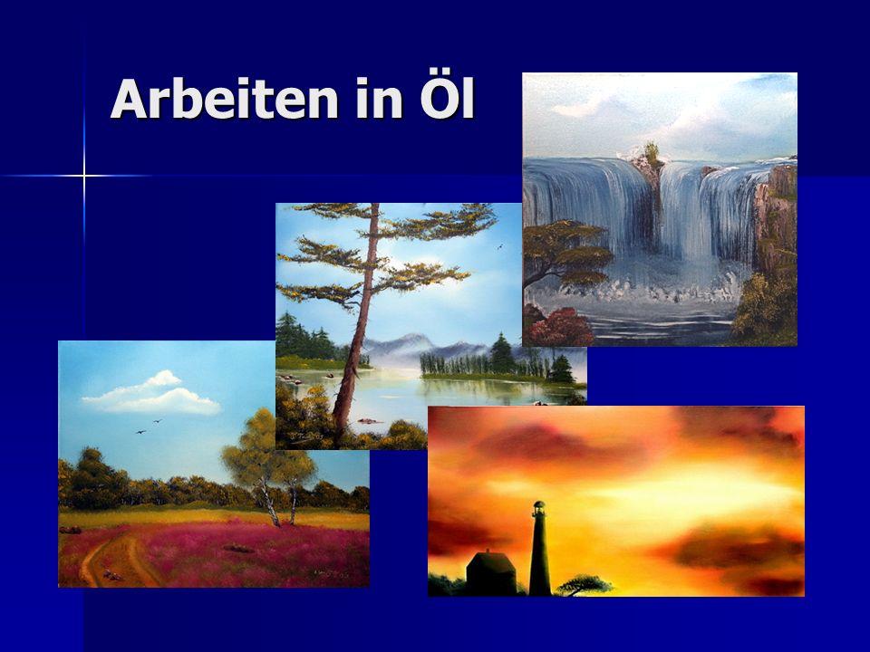 Arbeiten in Öl