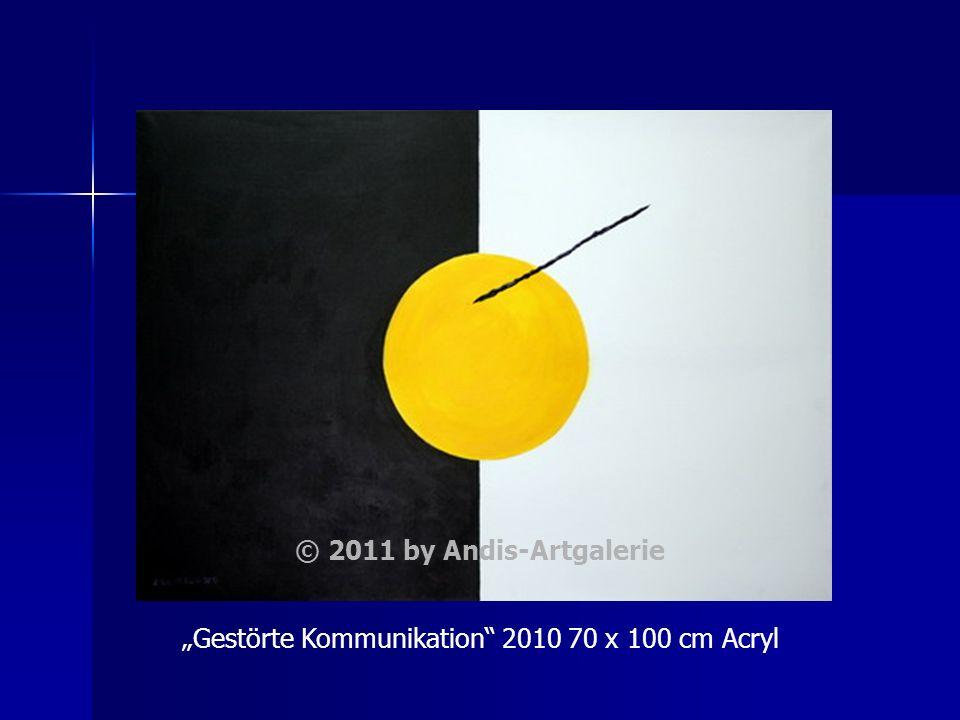 Gestörte Kommunikation 2010 70 x 100 cm Acryl © 2011 by Andis-Artgalerie
