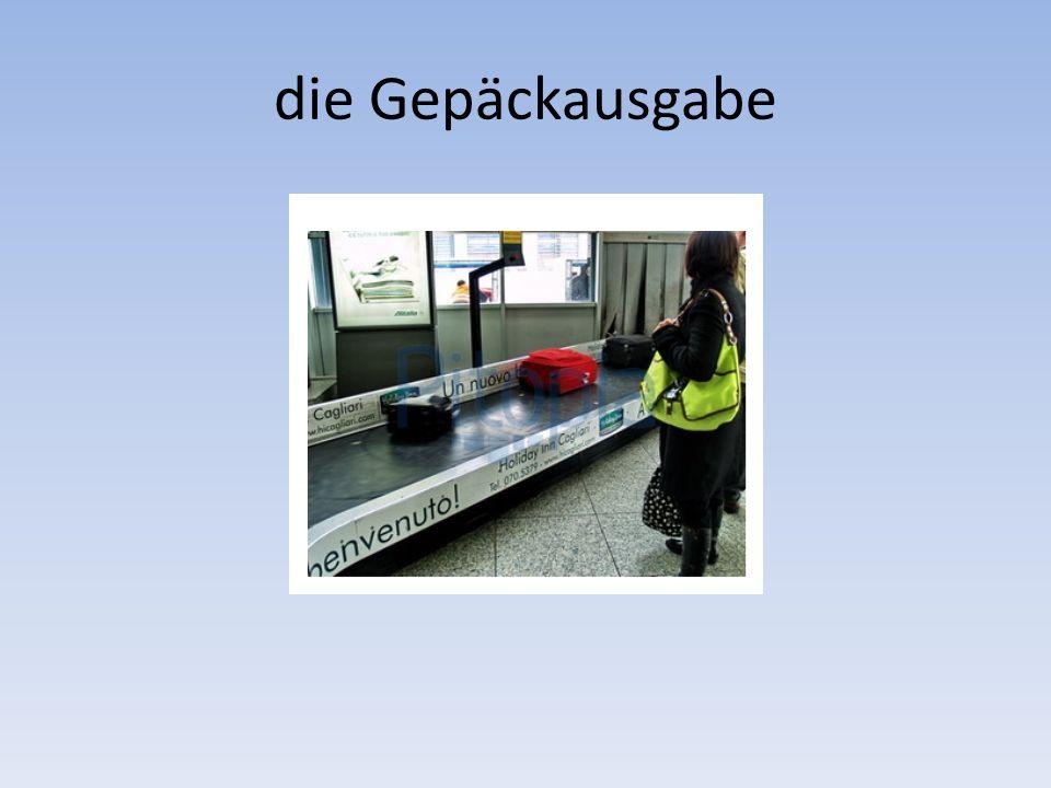 die Gepäckausgabe